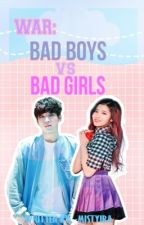War: Bad girls vs. Bad boys by -Mistyira