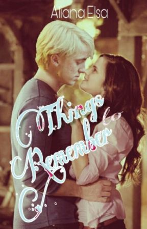 Dramione: Things to Remember by AlinaElsa