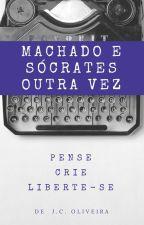 Machado e Sócrates outra vez by JussaraCostaM