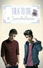 Talk to me ~ Ziam by _ScarsAreForever