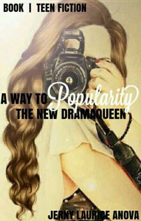 A Way To POPULARITY: The new DRAMA QUEEN by JernyAnova