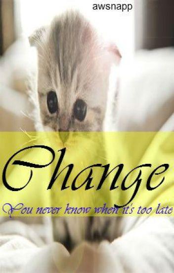 Change (Watty Awards 2012) FINISHED