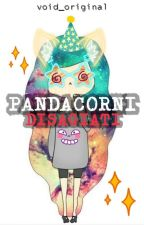 Pandacorni Disagiati by Void_originxl