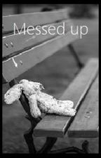 Messed up | Reader x Crush by lisendesu
