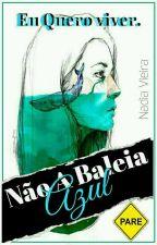 Não a baleia azul.... Quero vida by SakuraNadia