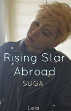Rising Star Abroad [YOONGI] by LeiaHick