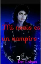 Mi Novio Es Un Vampiro (Michael Jackson y tu) by Hashly_Frausto