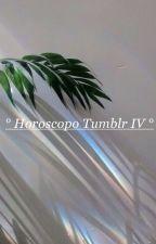 • Horoscopo Tumblr IV • //TERMINADA// by xtearsxxx