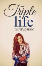 Triple Life (#Wattys2015) by GirlzSparkle
