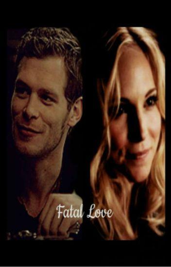 Fatal Love ~ Klaroline