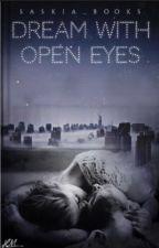 Dream With Open Eyes by saskia_books