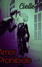 Amor prohibido (Sebaciel) by CiellePhantomhiveM