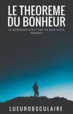 Le théorème du bonheur [Sous contrat d'édition] by lueurobsculaire