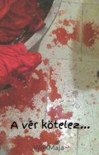 A vér kötelez... by WolfMaja