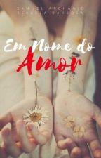 Em nome do Amor  by twoblackstars
