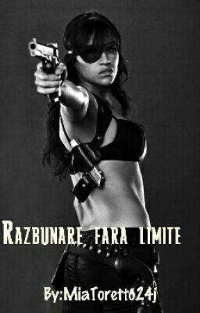 Răzbunare Fara Limite by MiaToretto24