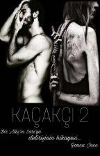KAÇAKÇI 2 by Gonca_Ince