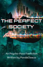 Psycho Pass FanFiction ~ The Perfect Society. by PandaClawzz