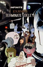 Infinite DC Journeys: Terminate and Delete by LivingStoneWriter