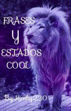Frases Y Estados Cool...💕👑 by Kimby230