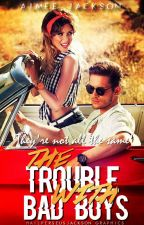 The Trouble With Bad Boys {On Hold} by manic_wanderlust