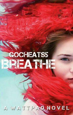 Breathe by gocheats5