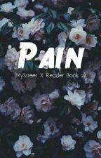 Pain (Broken MyStreet x Reader Book 2) [On Hold] by Starlit_Ava