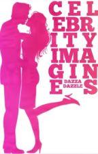 Celebrity Imagines (On Going) by DazzaDazzleDaz