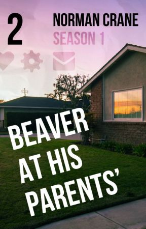 """Beaver At His Parents' Ep. 2: """"After Hours"""" by normancrane"""