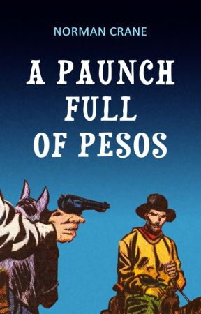 A Paunch Full of Pesos by normancrane