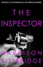 The Inspector (The Muralist & the Inspector Episode 2) by harrikitteridge
