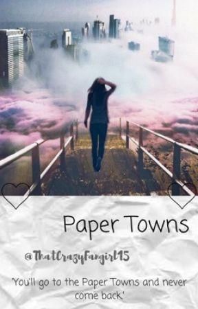 Paper Towns (Max and Harvey Fanfiction)  by ThatCrazyFangirl15