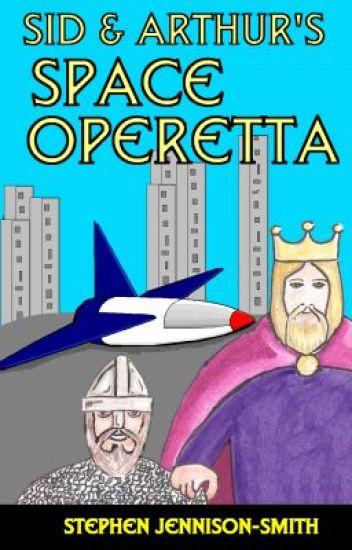 Sid and Arthur's Space Operetta