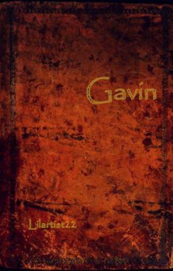 Gavin's Story(on hold)