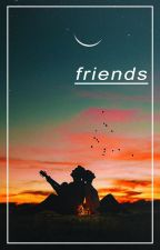 friends » s.driussi #Wattys2017 by whitexshark