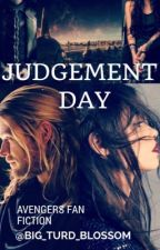 Judgement Day (Avengers Fan Fiction) by Big_turd_blossom