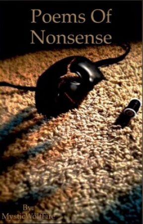 Poems Of Nonsense by MysticWolfFire