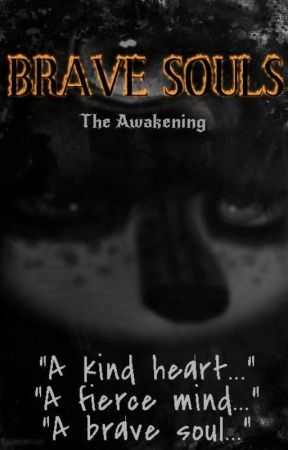 Brave Souls: The Awakening by o-yayitslauren