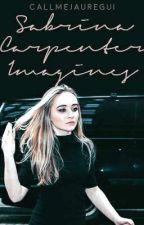 Sabrina Carpenter Imagines [#Wattys2019] by callmecloe