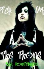 Pick Up The Phone (A Ronnie Radke Love Story) by RaisedByWuuves