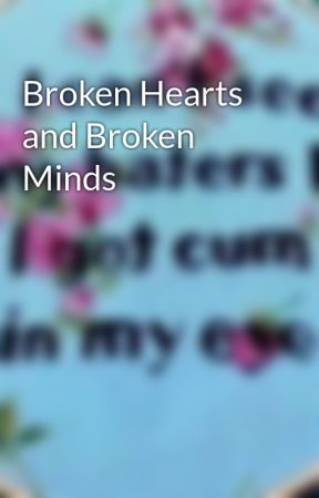 Broken Hearts and Broken Minds by Feyre_Whitethorn
