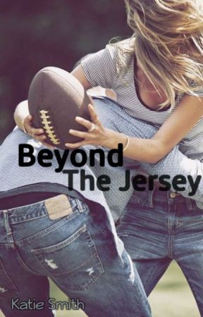 Beyond The Jersey by katiesmith_11