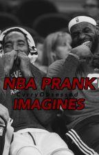 NBA ➸ PRANK IMAGINES by CvrryObsessed