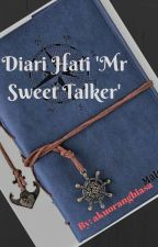 Diari hati 'Mr. Sweet-Talker' (Completed) by akuorgbiasa