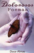 Dolorosos Poemas  by Doce-Almas