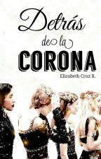 Detrás De La Corona by elycruz14418