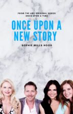 Once Upon A New Story [OQ]  by SophieMillsHood