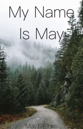 My Name Is May Pines by May19Pines