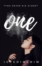 one blood ✓ by icychimchim