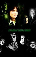 A Filha De Severo Snape 1 e 2 Temporada by MaraisafreireFreite